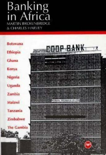 Banking in Africa: The Impact of Financial Sector Reform Since Independence, , G