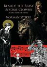 Beauty, the Beast & Some Clowns  : A Musical Fantasy by Norman Stokle (Hardback, 2013)