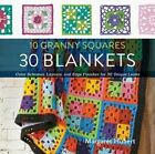 10 Granny Squares 30 Blankets: Color Schemes, Layouts, and Edge Finishes for 30 Unique Looks by Margaret Hubert (Paperback, 2016)