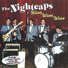 Wine, Wine, Wine by The Nightcaps (CD, Mar-2006, 2 Discs, Collectables)