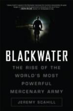 Blackwater: The Rise of the World's Most Powerful Mercenary Army Scahill, Jerem
