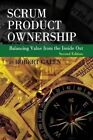 Scrum Product Ownership: Balancing Value from the Inside Out by Robert Galen (Paperback / softback, 2013)