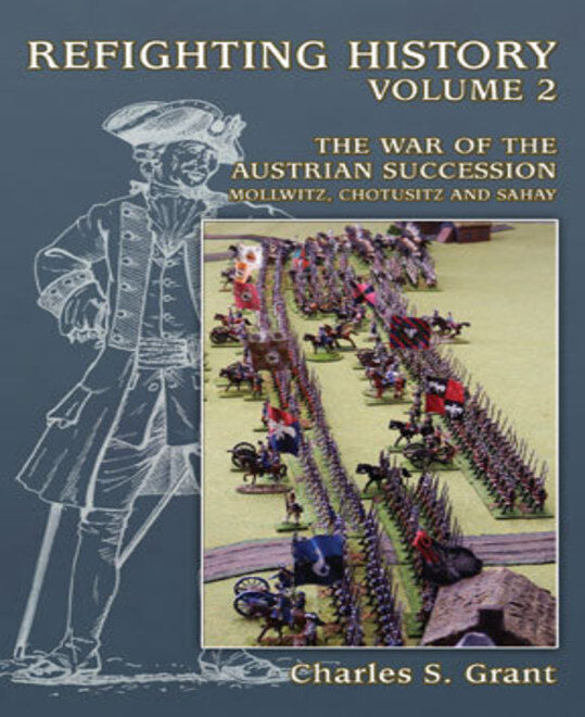 REFIGHTING HISTORY - VOLUME 2 THE WAR OF THE AUSTRIAN SUCCESSION -PARTIZAN PRESS