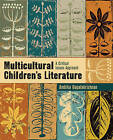 Multicultural Children's Literature: A Critical Issues Approach by Ambika G. Gopalakrishnan (Paperback, 2010)