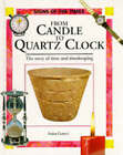 From Candle to Quartz Clock by Anita Ganeri (Hardback, 1996)