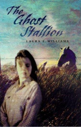 The Ghost Stallion by Laura E. Williams