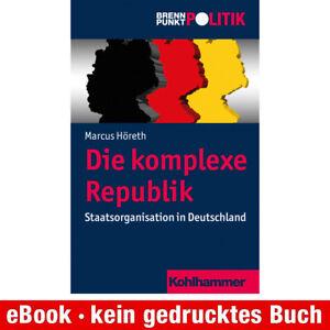 eBook-Download (EPUB) ★ Marcus Höreth: Die komplexe Republik