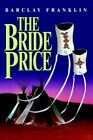 The Bride 9780595328598 by Barclay Franklin Paperback