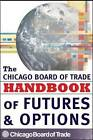 CBOT Handbook of Futures and Options by Chicago Board of Trade (Hardback, 2006)