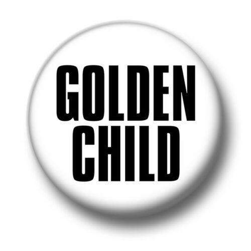 Golden Child 1 Inch 25mm Pin Button Badge Favourite Spoiled Sibling Rivalry