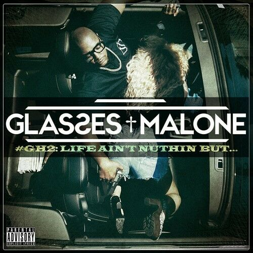 Glasses Malone - Glass House 2: Life Ain't Nuthin But [New CD] Explicit