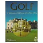 Golf, a Celebration of 100 Years of the Rules of Play by Royal & Ancient Golf Club of St Andrews, John Glover (Hardback, 1998)