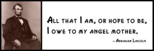 I owe to my angel m Wall Quote All that I am ABRAHAM LINCOLN or hope to be