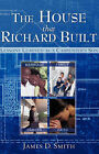 The House That Richard Built by James D Smith (Paperback / softback, 2007)