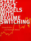 State-Space Models with Regime Switching: Classical and Gibbs-Sampling Approaches with Applications by Charles R. Nelson, Chang-Jin Kim, C. Kim (Hardback, 1999)