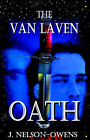 The Van Laven Oath by J Nelson-Owens (Paperback / softback, 2006)
