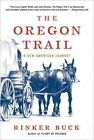 The Oregon Trail: A New American Journey by Rinker Buck (Paperback / softback, 2016)