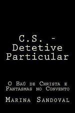 C. S. - Detetive Particular: C. S. - Detetive Particular : O Baú de Christa e...