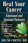 Heal Your Cancer: Emotional and Spiritual Pathways by Bruno Cortis (Paperback, 2014)