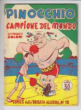 COMICS DELLA BRIGATA ALLEGRA PINOCCHIO  n. 18  ed. Nerbini 1949 #  buono/ottimo