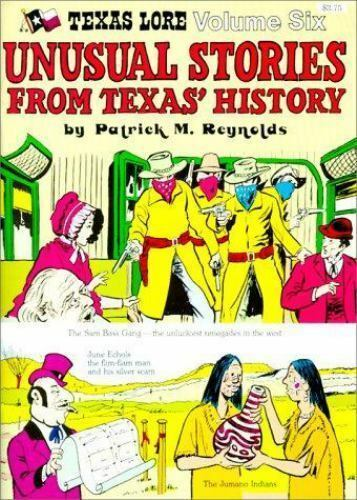 Unusual Stories from Texas' History by Patrick M. Reynolds