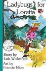 Ladybugs for Loretta by Francie Mion, Lois Wickstrom (Paperback / softback, 2015)