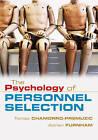The Psychology of Personnel Selection by Adrian Furnham, Tomas Chamorro-Premuzic (Hardback, 2010)