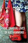 The Unusual Lives of Kat Hammond by Joy Luck (Paperback / softback, 2014)