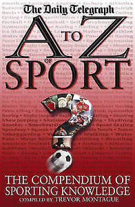 A-To-Z-Of-Sport-The-Compendium-of-Sporting-Knowledge-Trevor-Montague-Very-Goo