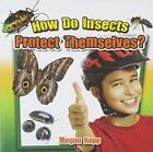 How Do Insects Protect Themselves? by Megan Kopp (Paperback, 2015)
