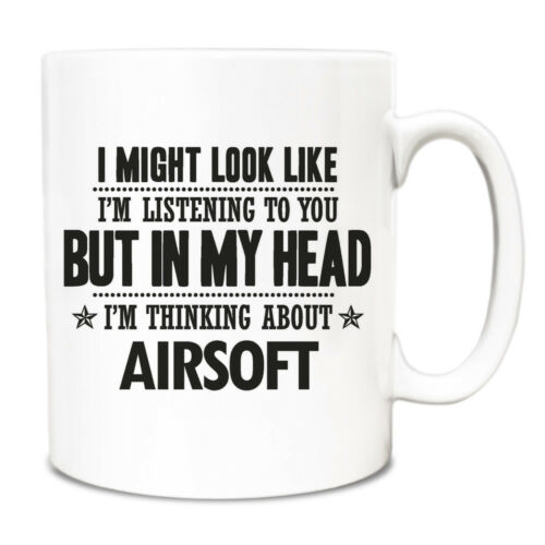 I might look like Im listening but in my head Im thinking about Airsoft Mug 072