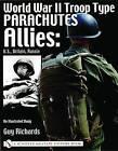 World War II Troop Type Parachutes: Allies - U.S., Britain, Russia - An Illustrated Study by Guy Richards (Hardback, 2004)