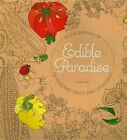 Edible Paradise: A Colouring Book of Seasonal Fruits and Vegetables by Jessie Kanelos  Weiner (Paperback, 2016)