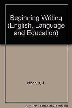Beginning Writing Paperback E. Nicholls