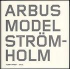 ARBUS, MODEL, STRÖMHOLM. Moderna Museet / Steidl, 2005. E.O.