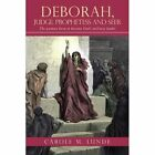 Deborah, Judge, Prophetess and Seer: The Woman Born to Become God's Military Leader by Carole M Lunde (Paperback / softback, 2013)