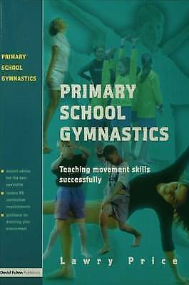 Primary School Gymnastics: Teaching Movement Action Successfully by Price, Lawr