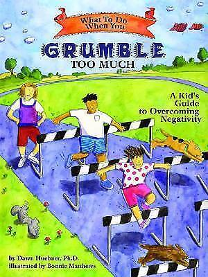 1 of 1 - What to Do When You Grumble Too Much: A Kid's Guide to Overcoming Negativity by
