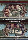 Katechismusfrömmigkeit in Pommern von Norbert Buske (2006, Taschenbuch)