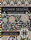 Flower Designs Adult Coloring Book: Black Background Edition, Volume 2 by Jenean Morrison (Paperback / softback, 2016)
