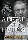 A Detail of History by Arek Hersh (Paperback, 2001)