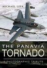 The Panavia Tornado - A Photographic Tribute by Michael Leek (Hardback, 2015)