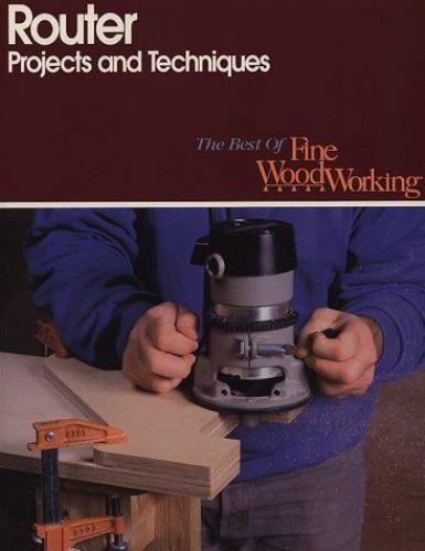 Router Projects and Techniques (Best of Fine Woodworking)