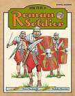 How to Be a Roman Soldier by Fiona MacDonald (Hardback, 2005)