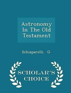 Astronomy-In-The-Old-Testament-Scholar-039-s-Choice-Edition-Brand-New-Free-P-amp