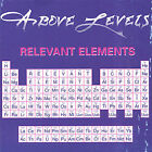 Relevant Elements * by Above Levels (CD, Nov-2004, I Que Musica)
