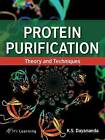 Protein Purification: Theory and Techniques by K. S. Dayananda (Paperback, 2014)
