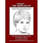 Asperger's... What Does It Mean to Me? (Spanish) by Catherine Faherty, R. Wayne Gilpin, Karen Sicoli and Karen L. Simmons (2005, Paperback)