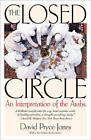 The Closed Circle: An Interpretation of the Arabs by David Pryce-Jones (Paperback, 2009)