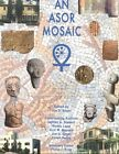 An ASOR Mosaic: A Centennial History of the American Schools of Oriental Research, 1900-2000 by American Schools of Oriental Research (Hardback, 2001)
